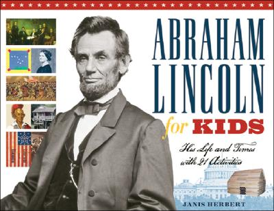 Abraham Lincoln for Kids By Herbert, Janis