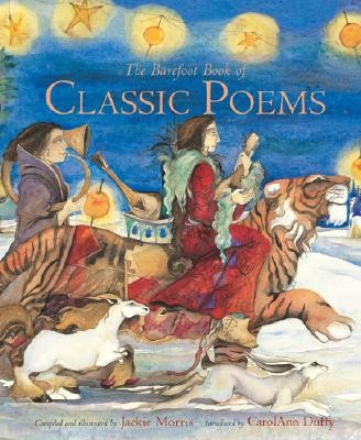 The Barefoot Book of Classic Poems By Morris, Jackie (ILT)